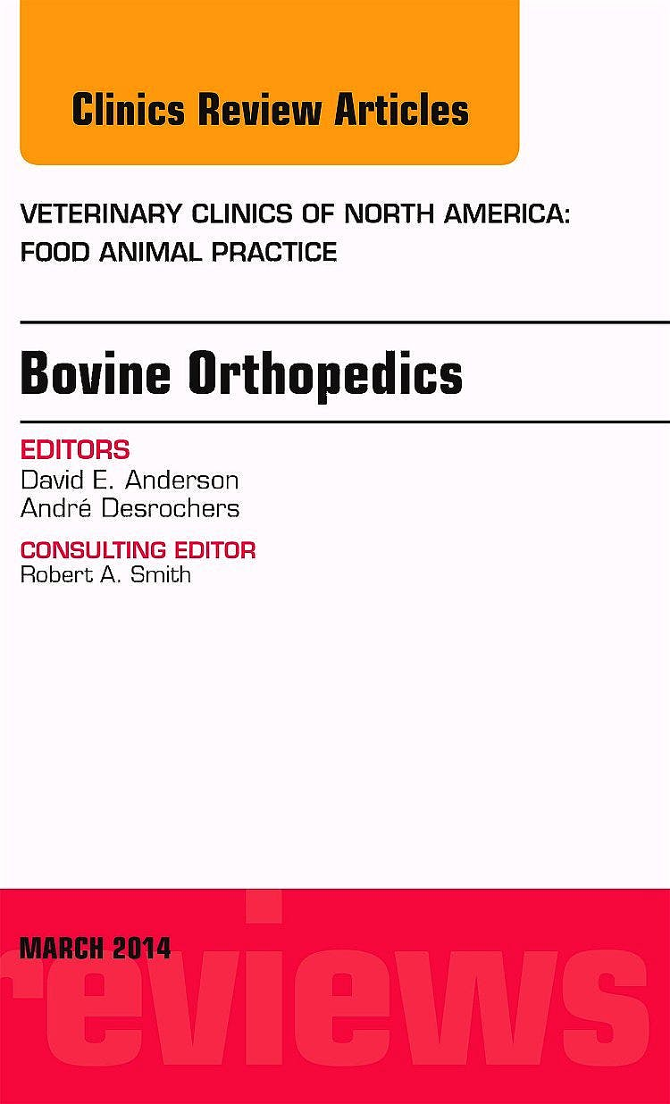 Portada del libro 9780323287265 Bovine Orthopedics, an Issue of Veterinary Clinics of North America: Food Animal Practice, Volume 30-1
