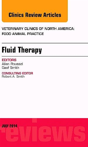 Portada del libro 9780323311755 Fluid and Electrolyte Therapy, an Issue of Veterinary Clinics of North America: Food Animal Practice, Vol. 30-2