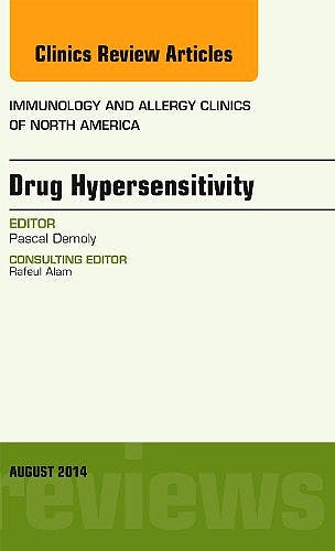 Portada del libro 9780323320153 Drug Hypersensitivity, an Issue of Immunology and Allergy Clinics, Vol. 34-3