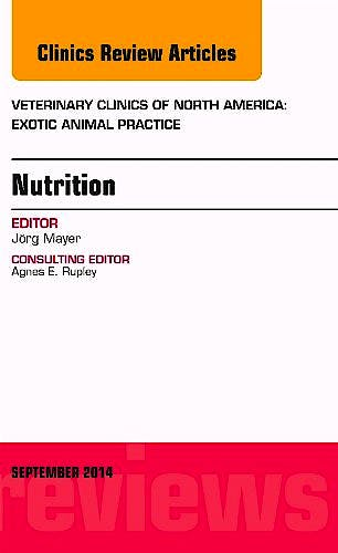 Portada del libro 9780323323499 Nutrition, an Issue of Veterinary Clinics of North America: Exotic Animal Practice, Vol. 17-3