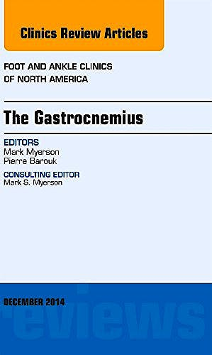 Portada del libro 9780323326483 The Gastrocnemius (An Issue of Foot and Ankle Clinics)