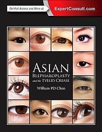 Portada del libro 9780323355728 Asian Blepharoplasty and the Eyelid Crease