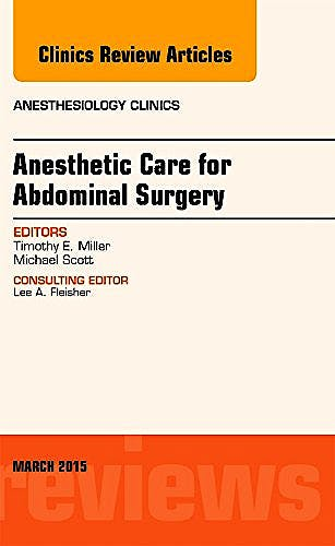 Portada del libro 9780323356497 Anesthetic Care for Abdominal Surgery, an Issue of Anesthesiology Clinics, Vol. 33-1