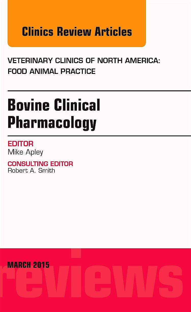 Portada del libro 9780323356688 Bovine Clinical Pharmacology (An Issue of Veterinary Clinics. Food Animal Practice)