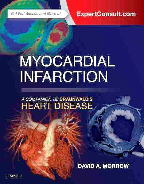 Portada del libro 9780323359436 Myocardial Infarction. A Companion to Braunwald's Heart Disease (Online and Print)