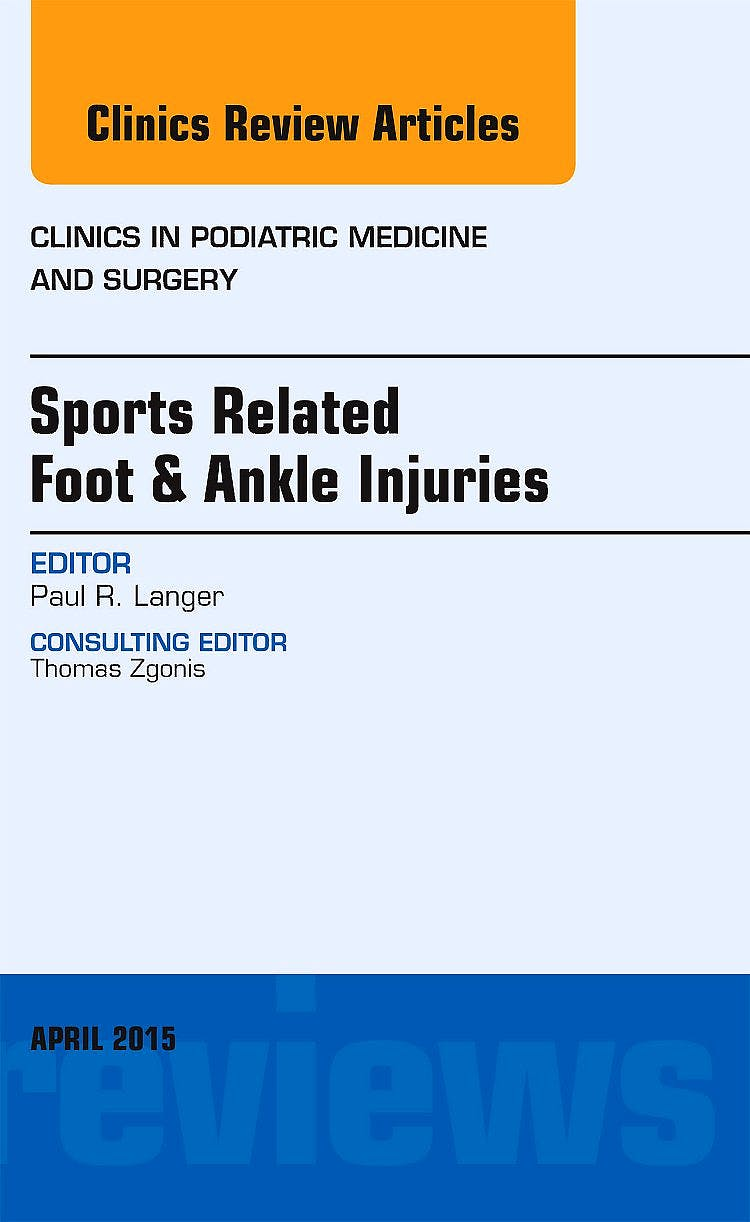 Portada del libro 9780323359849 Sports Related Foot and Ankle Injuries (An Issue of Clinics in Podiatric Medicine and Surgery)