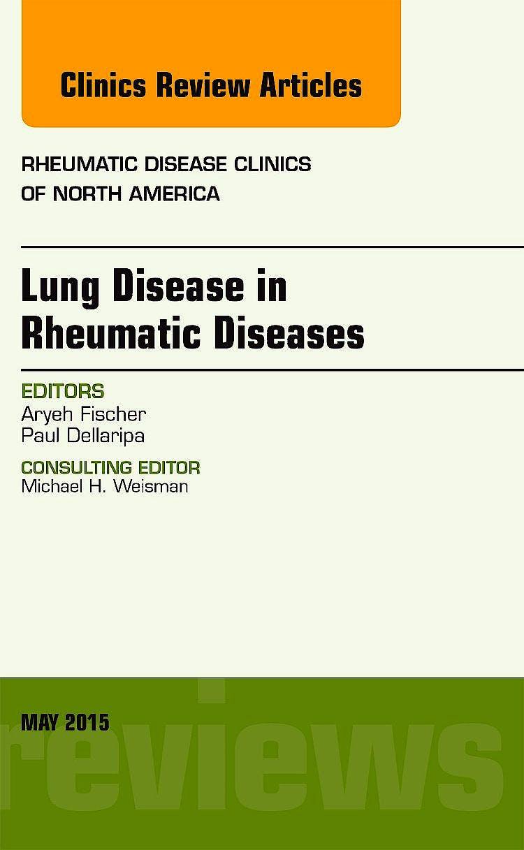 Portada del libro 9780323376198 Lung Disease in Rheumatic Diseases, an Issue of Rheumatic Disease Clinics, Vol. 41-2