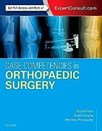 Portada del libro 9780323390385 Case Competencies in Orthopaedic Surgery