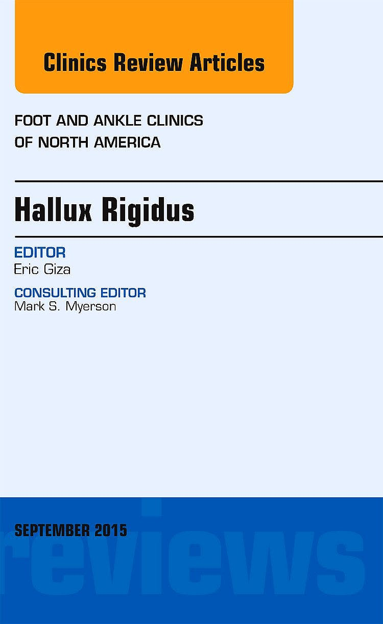 Portada del libro 9780323395632 Hallux Rigidus (An Issue of Foot and Ankle Clinics of North America)