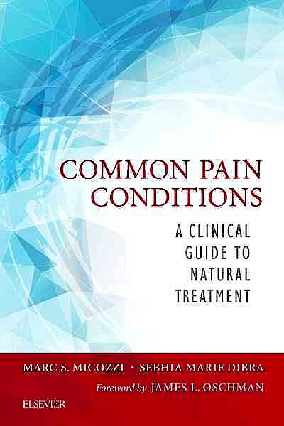 Portada del libro 9780323413701 Common Pain Conditions. A Clinical Guide to Natural Treatment