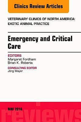 Portada del libro 9780323444866 Emergency and Critical Care (An Issue of Veterinary Clinics. Exotic Animal Practice)
