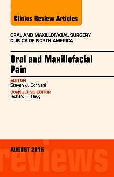 Portada del libro 9780323459815 Oral and Maxillofacial Pain (An Issue of Oral and Maxillofacial Surgery Clinics)