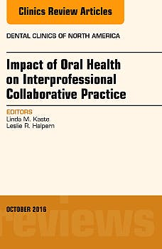 Portada del libro 9780323463065 Impact of Oral Health on Interprofessional Collaborative Practice (An Issue of Dental Clinics of North America)