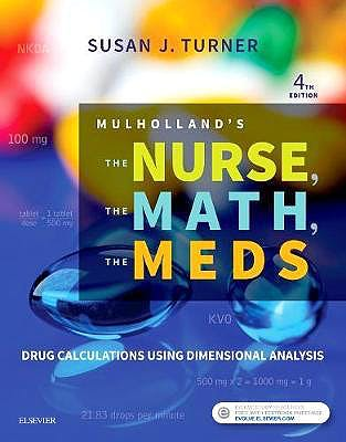 Portada del libro 9780323479509 Mulholland's The Nurse, The Math, The Meds. Drug Calculations Using Dimensional Analysis