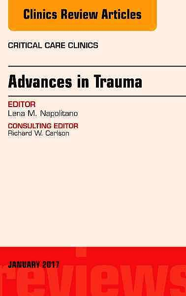 Portada del libro 9780323482578 Advances in Trauma, an Issue of Critical Care Clinics, Vol. 33-1