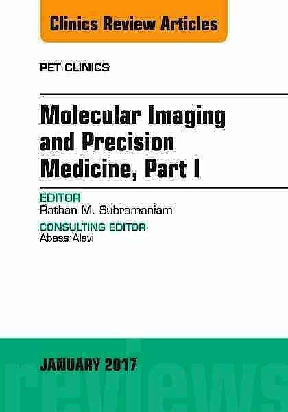 Portada del libro 9780323482660 Molecular Imaging and Precision Medicine, Part 1, an Issue of Pet Clinics, Vol. 12-1