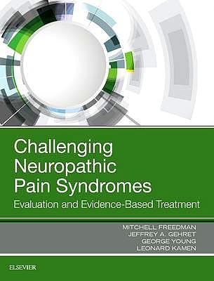 Portada del libro 9780323485661 Challenging Neuropathic Pain Syndromes. Evaluation and Evidence-Based Treatment