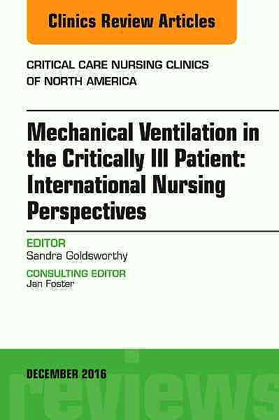 Portada del libro 9780323496261 Mechanical Ventilation in the Critically Ill Patient: International Nursing Perspectives, an Issue of Critical Care Nursing Clinics of North a., 28-4