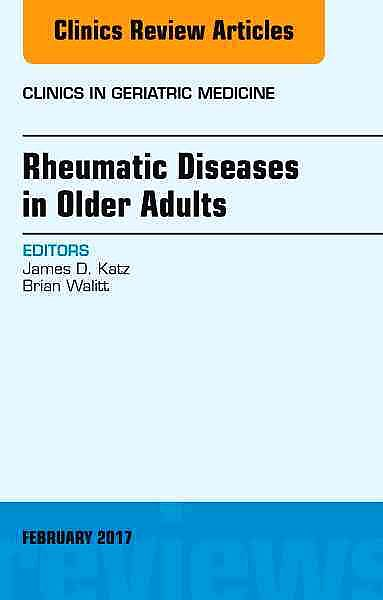 Portada del libro 9780323496483 Rheumatic Diseases in Older Adults, an Issue of Clinics in Geriatric Medicine, Vol. 33-1