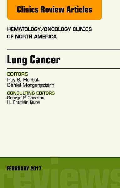 Portada del libro 9780323496506 Lung Cancer, an Issue of Hematology/oncology Clinics, Vol. 31-1