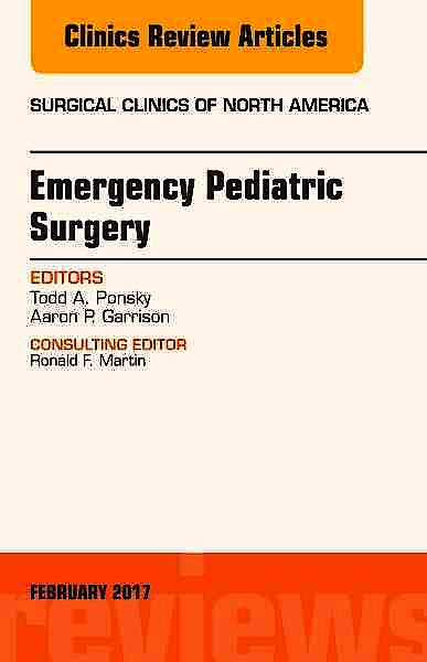 Portada del libro 9780323496773 Emergency Pediatric Surgery, an Issue of Surgical Clinics, Vol. 97-1