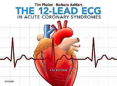 Portada del libro 9780323497893 The 12-Lead ECG in Acute Coronary Syndromes