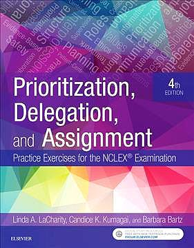 Portada del libro 9780323498289 Prioritization, Delegation, and Assignment. Practice Exercises for the NCLEX Examination