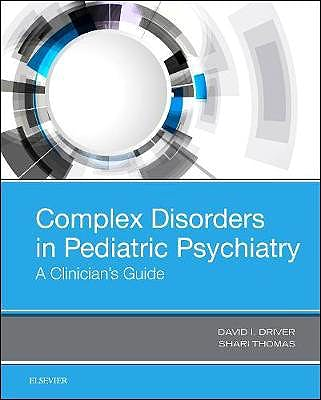 Portada del libro 9780323511476 Complex Disorders in Pediatric Psychiatry. A Clinician's Guide