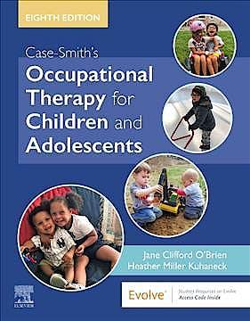 Portada del libro 9780323512633 Case-Smith's Occupational Therapy for Children and Adolescents