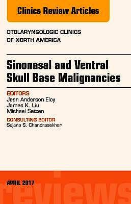 Portada del libro 9780323524193 Sinonasal and Ventral Skull Base Malignancies (An Issue of Otolaryngologic Clinics of North America)