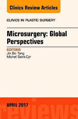 Portada del libro 9780323524278 Microsurgery: Global Perspectives (An Issue of Clinics in Plastic Surgery) POD