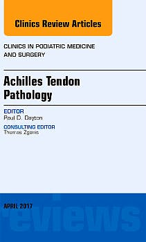 Portada del libro 9780323524292 Achilles Tendon Pathology (An Issue of Clinics in Podiatric Medicine and Surgery, Vol. 34-2)