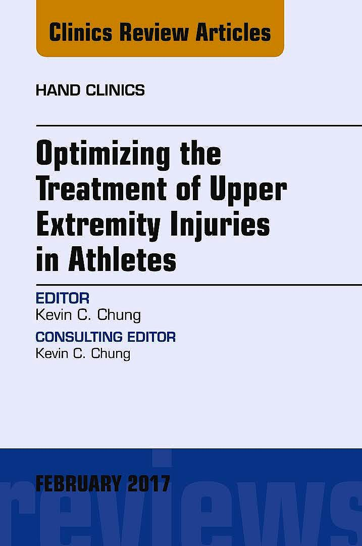 Portada del libro 9780323527927 Optimizing the Treatment of Upper Extremity Injuries in Athletes (An Issue of Hand Clinics)