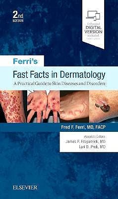 Portada del libro 9780323530392 Ferri's Fast Facts in Dermatology. A Practical Guide to Skin Diseases and Disorders