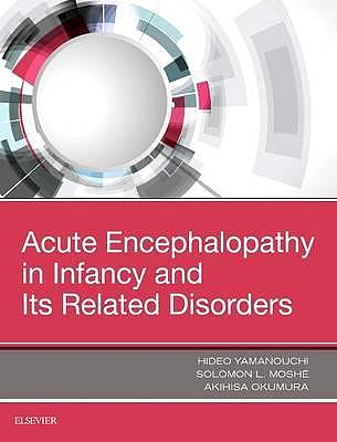 Portada del libro 9780323530880 Acute Encephalopathy and Encephalitis in Infancy and Its Related Disorders