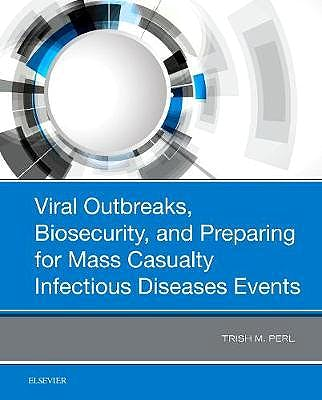 Portada del libro 9780323548410 Viral Outbreaks, Biosecurity, and Preparing for Mass Casualty Infectious Diseases Events