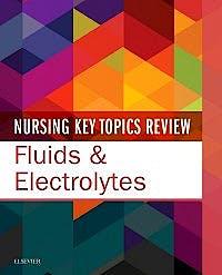 Portada del libro 9780323551878 Nursing Key Topics Review. Fluids and Electrolytes