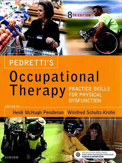 Portada del libro 9780323569088 Pedretti's Occupational Therapy. Practice Skills for Physical Dysfunction