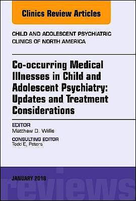 Portada del libro 9780323581868 Co-occurring Medical Illnesses in Child and Adolescent Psychiatry: Updates and Treatment Considerations, an Issue of Child and Adolescent Psychiatric
