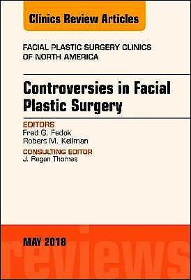Portada del libro 9780323583527 Controversies in Facial Plastic Surgery (An Issue of Facial Plastic Surgery Clinics of North America)