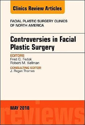 Portada del libro 9780323583527 Controversies in Facial Plastic Surgery (An Issue of Facial Plastic Surgery Clinics) POD
