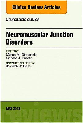 Portada del libro 9780323583688 Neuromuscular Junction Disorders (An Issue of Neurologic Clinics)