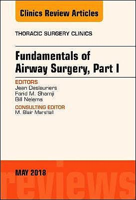 Portada del libro 9780323583763 Fundamentals of Airway Surgery, Part I (An Issue of Thoracic Surgery Clinics)