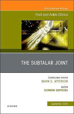 Portada del libro 9780323583992 The Subtalar Joint (An issue of Foot and Ankle Clinics) POD