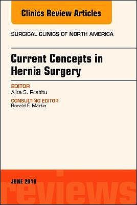 Portada del libro 9780323584227 Current Concepts in Hernia Surgery (An Issue of Surgical Clinics, Vol. 98-3)