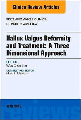 Portada del libro 9780323610544 Hallux Valgus Deformity and Treatment: A Three Dimensional Approach (An Issue of Foot and Ankle Clinics)