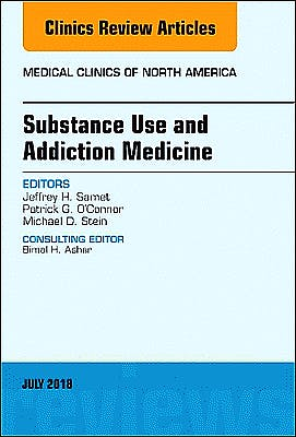 Portada del libro 9780323610667 Substance Use and Addiction Medicine (An Issue of Medical Clinics of North America)