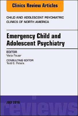 Portada del libro 9780323612876 Emergency Child and Adolescent Psychiatry (An Issue of Child and Adolescent Psychiatric Clinics)