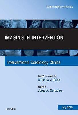 Portada del libro 9780323612975 Imaging in Intervention (An Issue of Interventional Cardiology Clinics, Vol. 7-3)