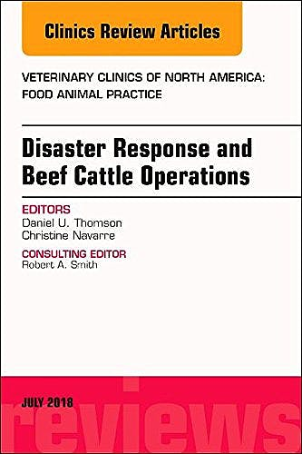 Portada del libro 9780323612999 Disaster Response and Beef Cattle Operations (An Issue of Veterinary Clinics. Food Animal Practice)
